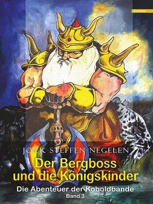 cover image of Der Bergboss und die Königskinder