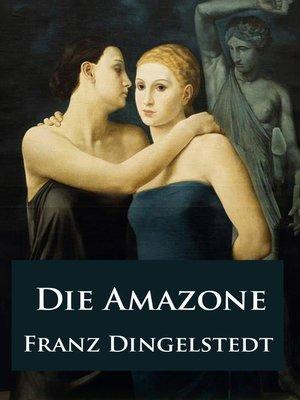 cover image of Die Amazone--historischer Roman