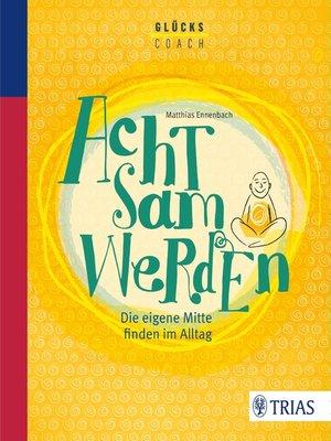 cover image of Der Glückscoach--Achtsam werden
