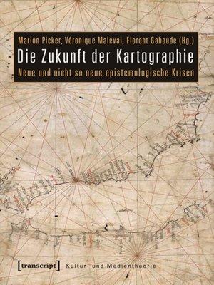 cover image of Die Zukunft der Kartographie