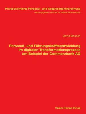 cover image of Personal- und Führungskräfteentwicklung im digitalen Transformationsprozess am Beispiel der Commerzbank AG