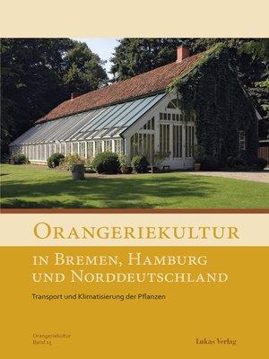 cover image of Orangeriekultur in Bremen, Hamburg und Norddeutschland