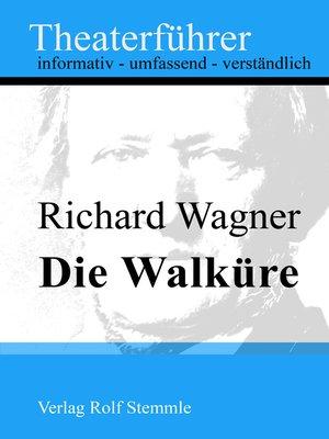 cover image of Die Walküre--Theaterführer im Taschenformat zu Richard Wagner