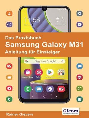 cover image of Das Praxisbuch Samsung Galaxy M31--Anleitung für Einsteiger978-3-96469-105-7