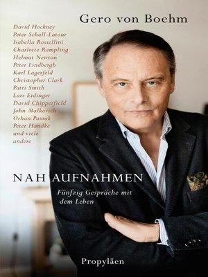 cover image of Nahaufnahmen. Fünfzig Gespräche mit dem Leben