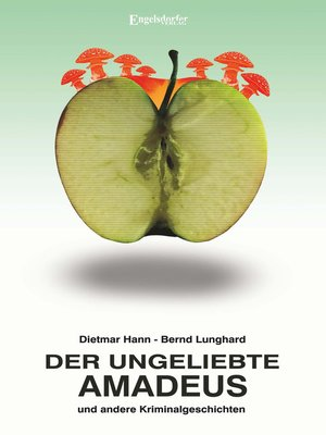 cover image of Der ungeliebte Amadeus und andere Kriminalgeschichten
