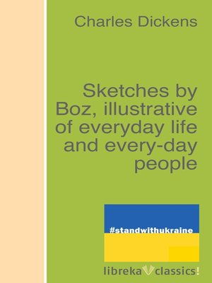 cover image of Sketches by Boz, illustrative of everyday life and every-day people