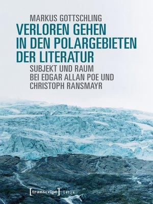 cover image of Verloren Gehen in den Polargebieten der Literatur