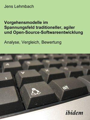 cover image of Vorgehensmodelle im Spannungsfeld traditioneller, agiler und Open-Source-Softwareentwicklung