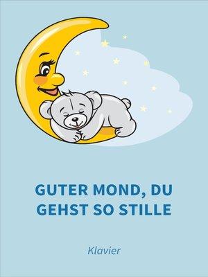 cover image of Guter Mond, du gehst so stille