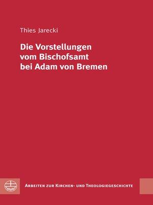 cover image of Die Vorstellungen vom Bischofsamt bei Adam von Bremen
