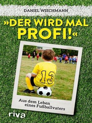 "cover image of ""Der wird mal Profi!"""