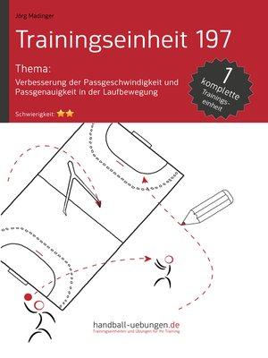 cover image of Verbesserung der Passgeschwindigkeit und Passgenauigkeit in der Laufbewegung (TE 197)