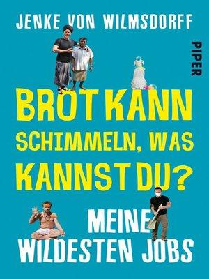 cover image of Brot kann schimmeln, was kannst du?