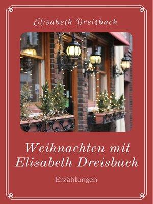 cover image of Weihnachten mit Elisabeth Dreisbach