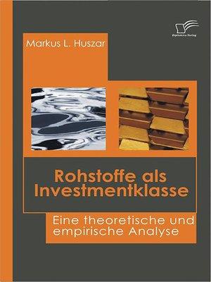 cover image of Rohstoffe als Investmentklasse