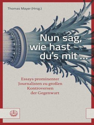 cover image of Nun sag, wie hast du's mit ...
