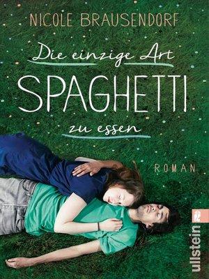 cover image of Die einzige Art, Spaghetti zu essen