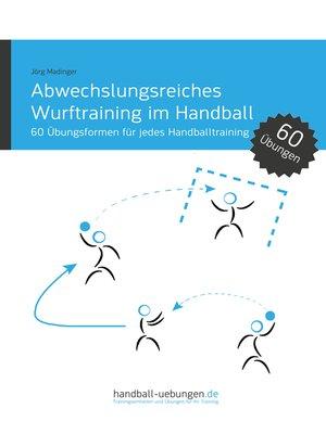 cover image of Abwechslungsreiches Wurftraining im Handball