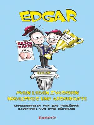 cover image of Edgar – Mein Leben zwischen Nobelpreis und Arschkarte