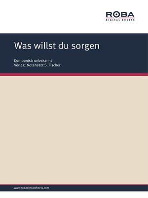 cover image of Was willst du sorgen