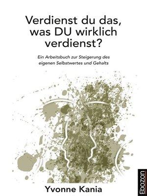 cover image of Verdienst du das, was DU wirklich verdienst?