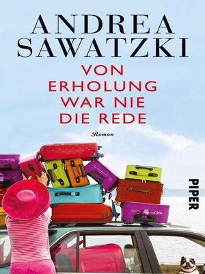 cover image of Von Erholung war nie die Rede