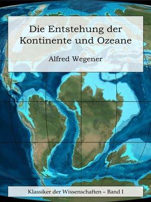 cover image of Die Entstehung der Kontinente und Ozeane
