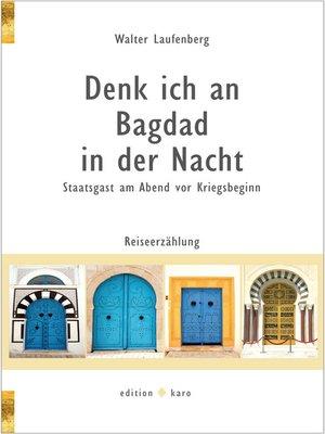 cover image of Denk ich an Bagdad in der Nacht