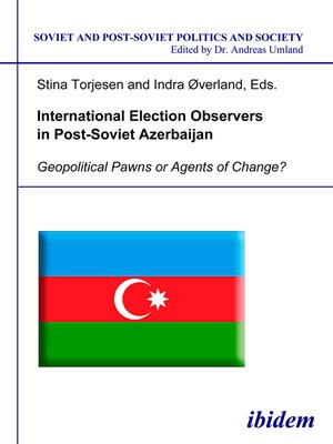 cover image of International Election Observers in Post-Soviet Azerbaijan