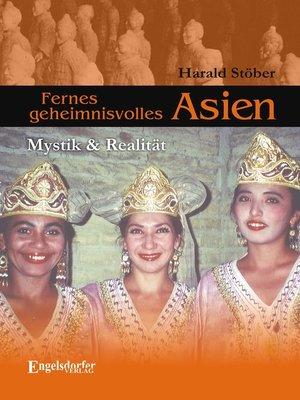 cover image of Fernes geheimnisvolles Asien. Mystik & Realität