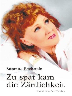 cover image of Zu spät kam die Zärtlichkeit