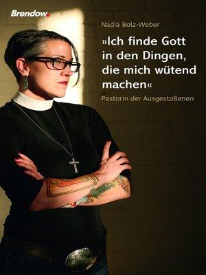 cover image of Ich finde Gott in den Dingen, die mich wütend machen