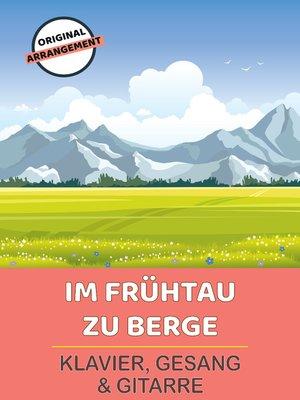 cover image of Im Frühtau zu Berge