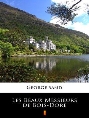 cover image of Les Beaux Messieurs de Bois-Doré