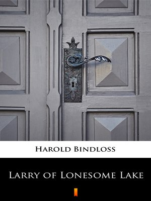 cover image of Larry of Lonesome Lake