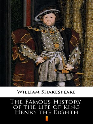 cover image of The Famous History of the Life of King Henry the Eighth