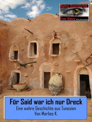 cover image of Für Said war ich nur Dreck