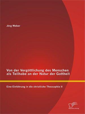 cover image of Von der Vergöttlichung des Menschen als Teilhabe an der Natur der Gottheit