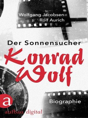 cover image of Der Sonnensucher. Konrad Wolf