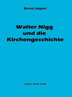 cover image of Walter Nigg und die Kirchengeschichte