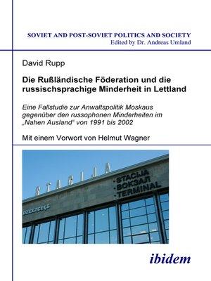 cover image of Die Rußländische Föderation und die russischsprachige Minderheit in Lettland