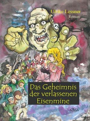 cover image of Das Geheimnis der verlassenen Eisenmine