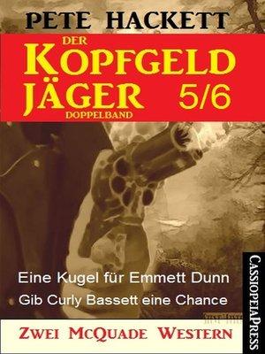 cover image of Der Kopfgeldjäger Folge 5/6  (Zwei McQuade Western)