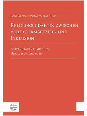 cover image of Religionsdidaktik zwischen Schulformspezifik und Inklusion