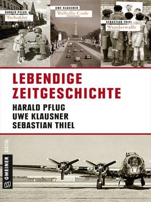cover image of Lebendige Zeitgeschichte