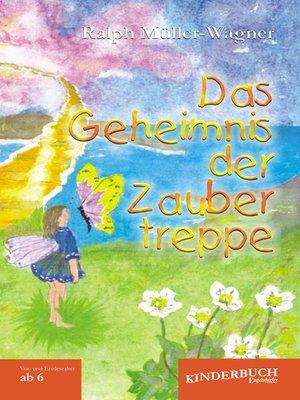 cover image of Das Geheimnis der Zaubertreppe. Kurze Märchen und Fabeln für Kinder vom Vor- und Erstlesealter an.