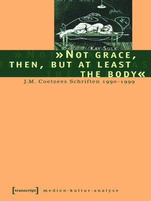 cover image of »Not grace, then, but at least the body«