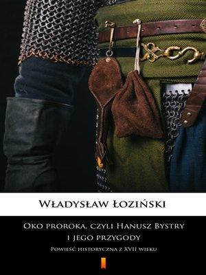 cover image of Oko proroka, czyli Hanusz Bystry i jego przygody