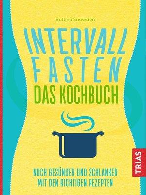 cover image of Intervallfasten--Das Kochbuch